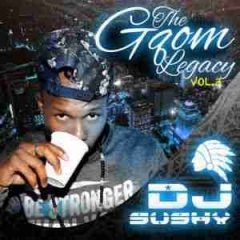The Gqom Legacy Vol 3 BY DJ Sushy